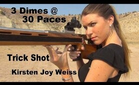 Shooting 3 Dimes at 30 Paces - Trick Shot  - Kirsten Joy Weiss