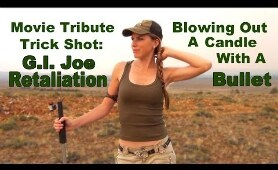 Blowing Out A Candle With A Bullet - G.I. JOE Movie Tribute Trick Shot |• Kirsten Joy Weiss