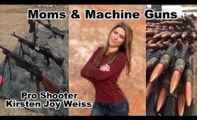 Moms and Machine Guns - How To Take Your Mom Shooting - Happy Mothers Day