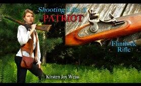 Shooting Like A PATRIOT -  Flintlocks & Freedom