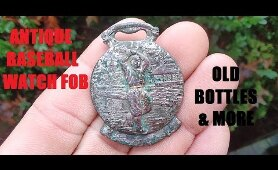 Bottle Digging - Antique Baseball Watch Fob - Bellaire Ohio Soda Bottles - History Channel